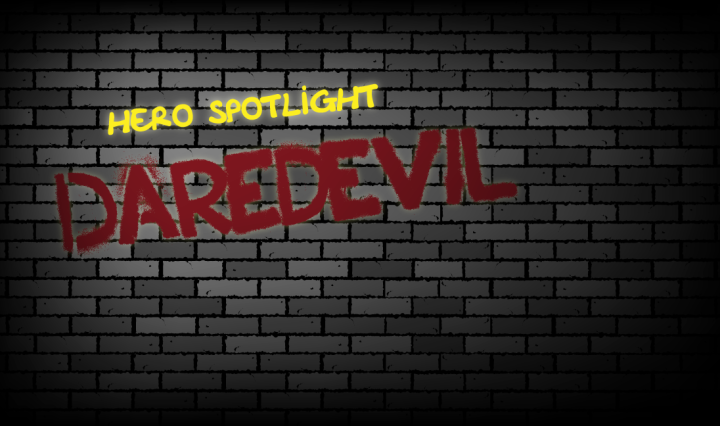 Hero Spotlight - Daredevil