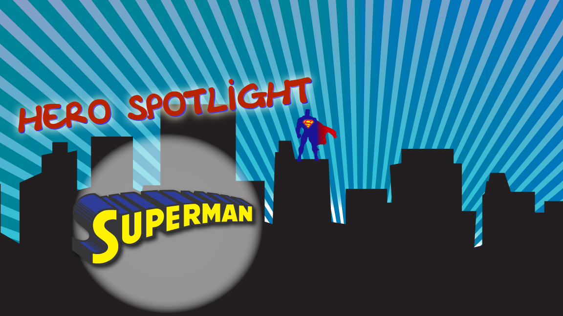 Hero Spotlight - Superman