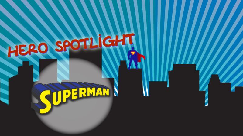 Hero Spotlight - Superman